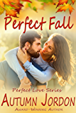Perfect Fall (PERFECT LOVE SERIES): An Autumn Affair