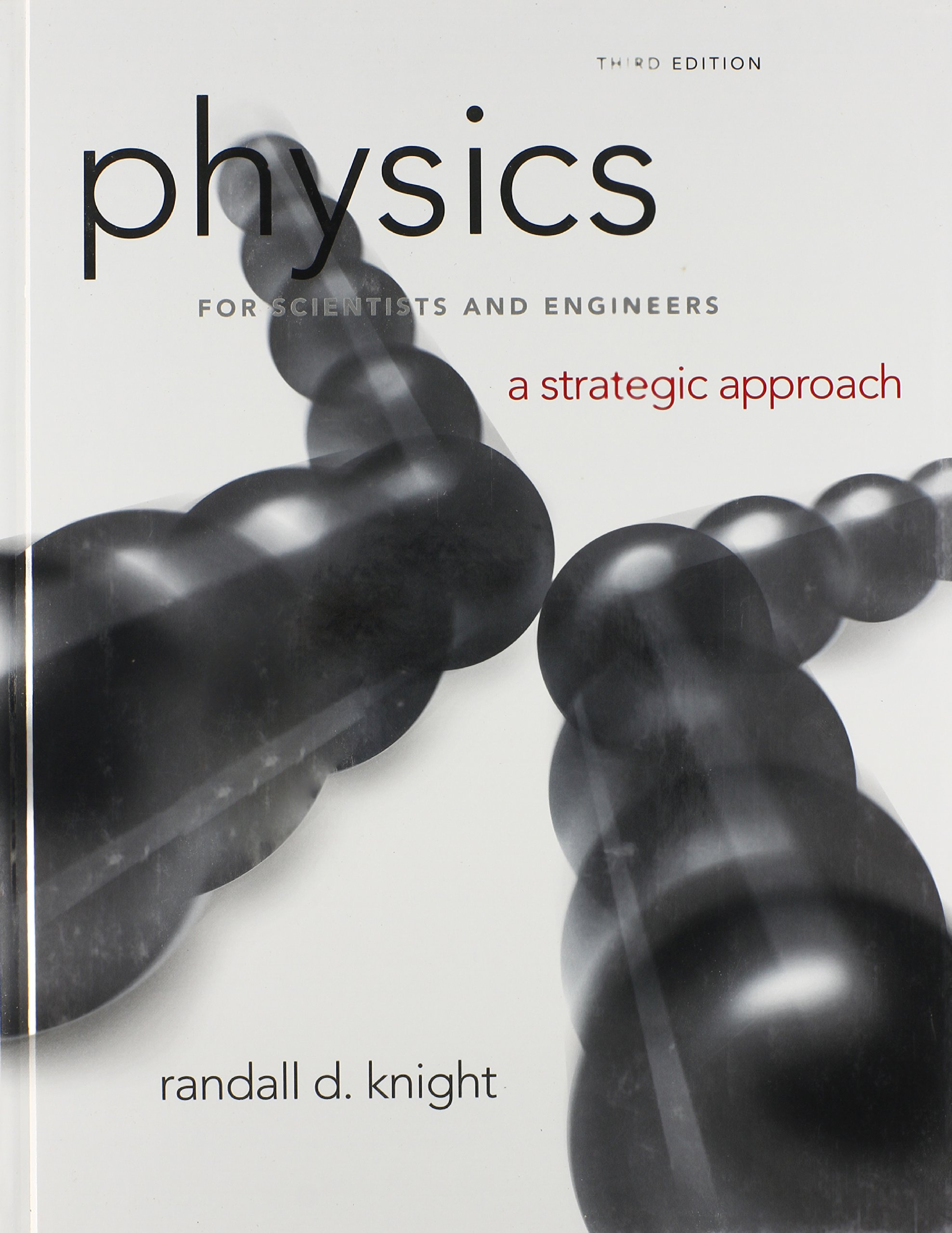 Physics for scientists and engineers a strategic approach standard physics for scientists and engineers a strategic approach standard edition chs 1 36 3rd edition randall d knight professor emeritus fandeluxe Images