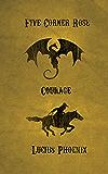 Five Corner Rose: Courage