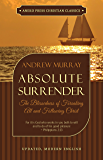Absolute Surrender - Updated Edition: The Blessedness of Forsaking All and Following Christ