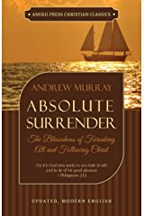 Absolute Surrender (Updated and Annotated): The Blessedness of Forsaking All and Following Christ Kindle Edition