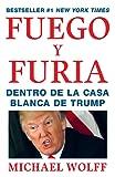 Fuego y Furia / Fire and Fury: Dentro de la Casa Blanca de Trump / Inside the Trump White House