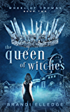 The Queen of Witches (Wheel of Crowns Book 2)