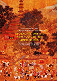 Global History and New Polycentric Approaches: Europe, Asia and the Americas in a World Network System (Palgrave Studies…
