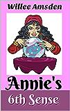 Annie's 6th Sense (The Annie McCauley Romantic Comedy Mysteries)