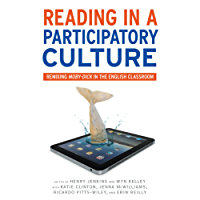 Reading in a Participatory Culture: Remixing Moby-Dick in the English Classroom (Language & Literacy)