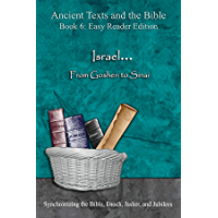 Israel... From Goshen to Sinai - Easy Reader Edition: Synchronizing the Bible, Enoch, Jasher, and Jubilees (Ancient Texts and the Bible: Book 6)