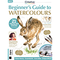 Beginner's Guide to Watercolours: 21 Step By Step Tutorials (The Creative Collection Book 4)