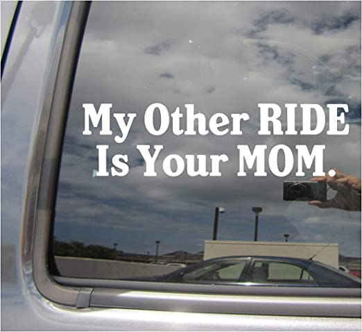 My other ride is your mom decal vinyl window sticker