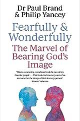 Fearfully and Wonderfully: The marvel of bearing God's image (English Edition) eBook Kindle