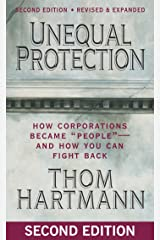 "Unequal Protection: How Corporations Became """"People"""" -- and How You Can Fight Back Kindle Edition"