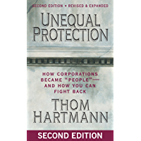 """Unequal Protection: How Corporations Became """"""""People"""""""" -- and How You Can Fight Back"""