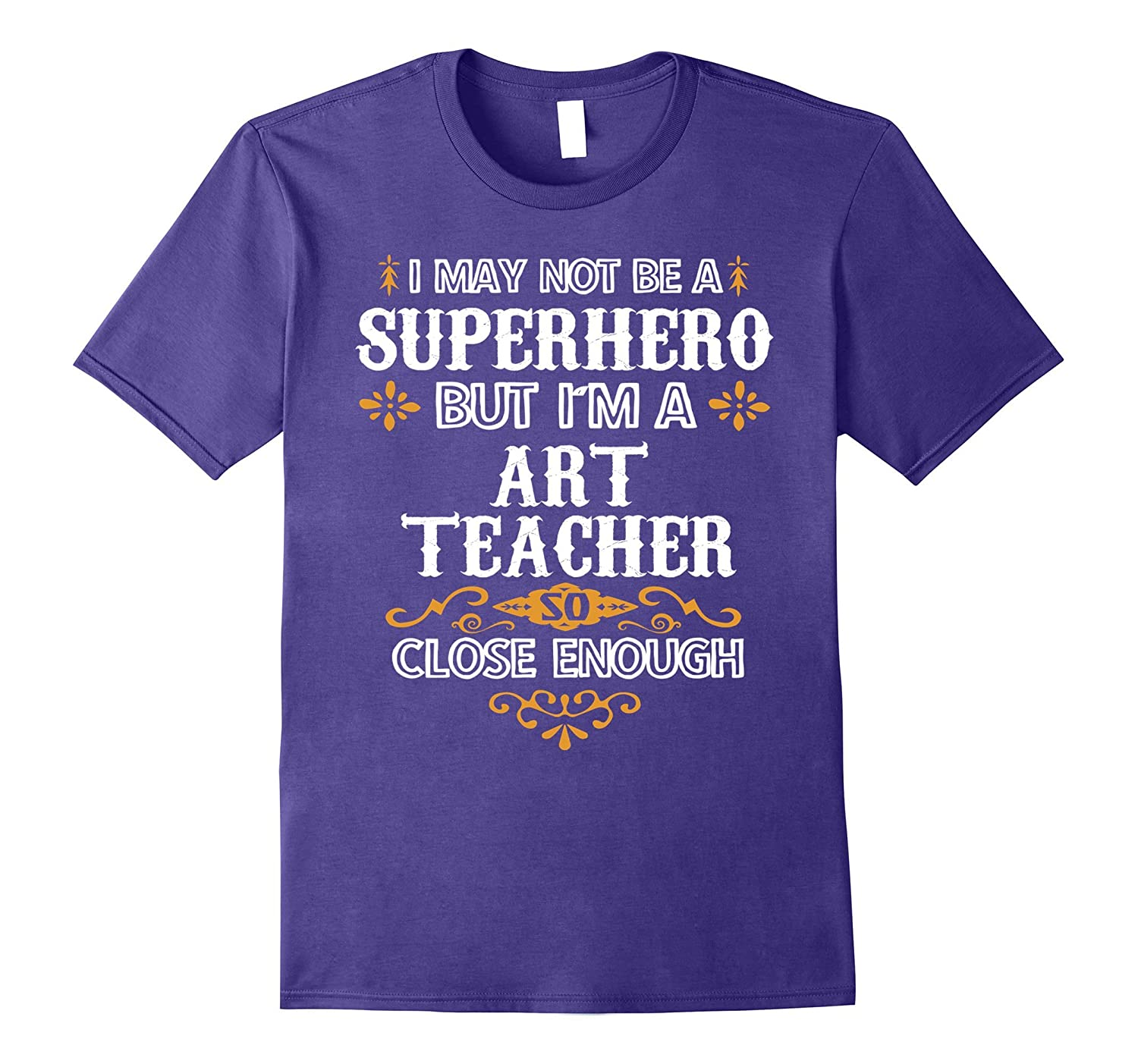 Art Teacher Shirt Not Superhero Funny School Gift T-Shirt-CD