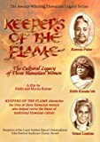 Keepers of the Flame: The Cultural Legacy of Three Hawaiian Women