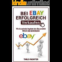 bei eBay ERFOLGREICH verkaufen: Wie du kinderleicht richtig gutes Geld bei eBay verdienst und wie du es kinderleicht umsetzt