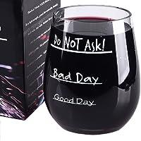 Good Day - Bad Day - Do NOT Ask - Stemless Wine Glass - Shatterproof - Unbreakable - EA and BPA Free Tritan Plastic - 16oz - White Elephant - Stocking Stuffer - Yankee Swap - Secret Santa