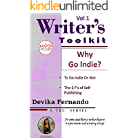 Why Go Indie?: 6 Reasons for Self-Publishing (TBC Writer's Toolkit Book 1)
