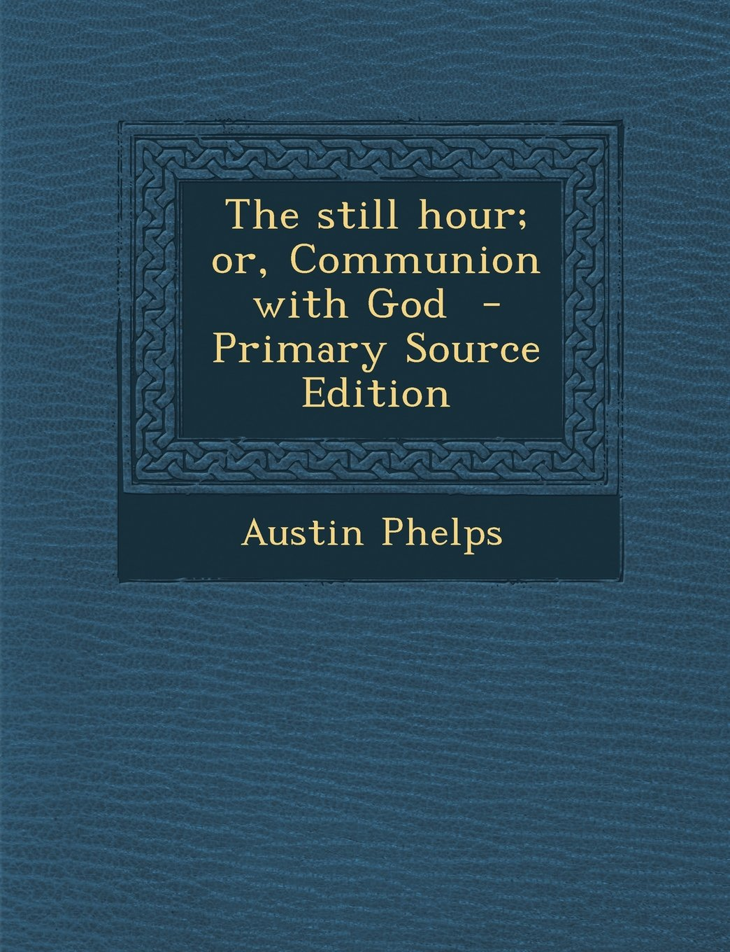 The still hour; or, Communion with God ebook