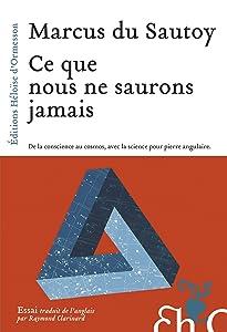 Ce que nous ne saurons jamais (ESSAI) (French Edition)