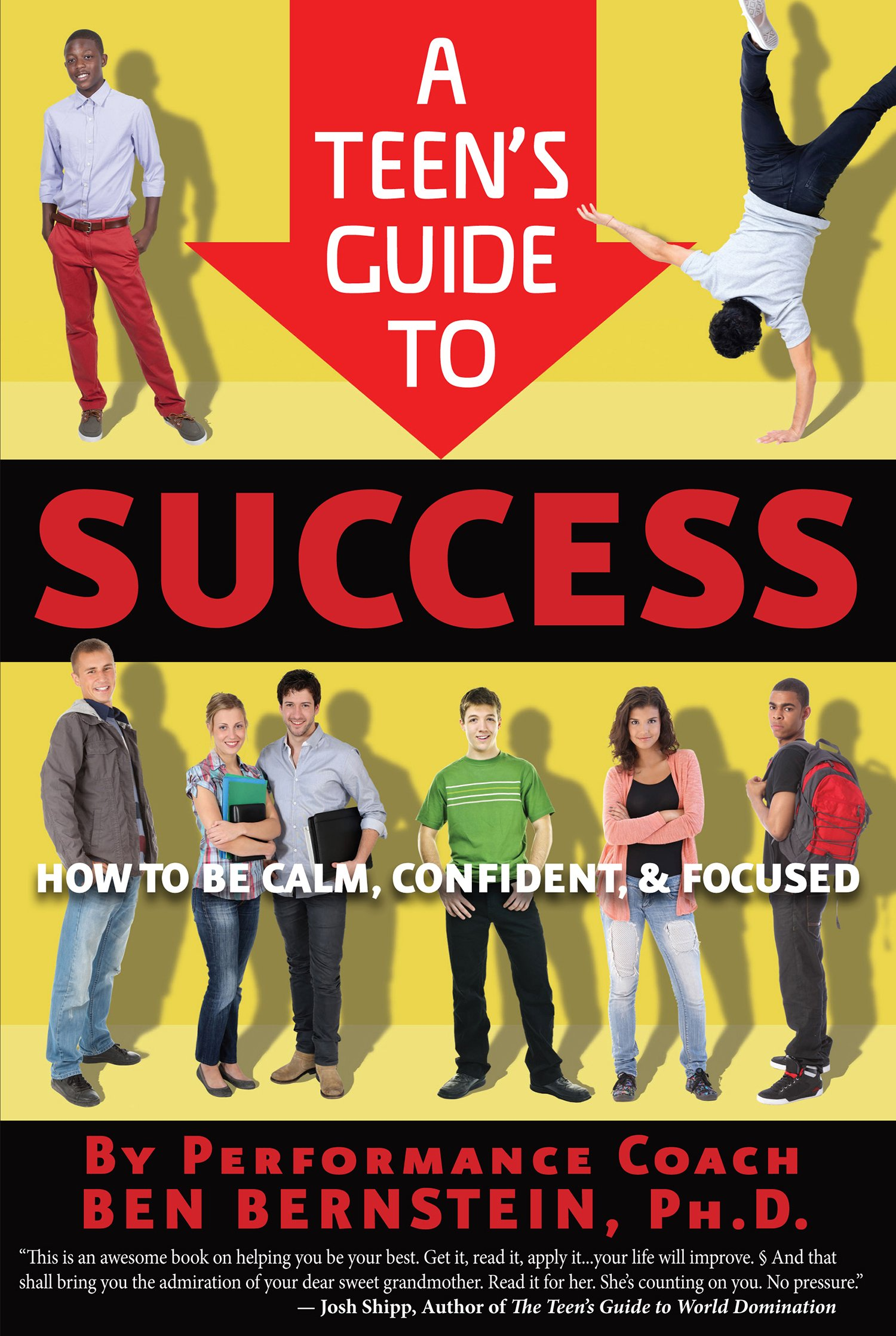 A Teen's Guide to Success: How to Be Calm, Confident, Focused Paperback –  May 25, 2013