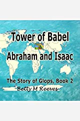 Tower of Babel, Abraham and Isaac: The Story of Glops, Book 2 Kindle Edition