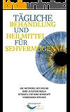 Tägliche Behandlung und Heilmittel für Sehvermögen: die Methode, mit der Sie Ihre Augenmuskeln stärken und Ihre Sehkraft verbessern können, Augentraining, Trataka, Augenübungen, Augen Yoga