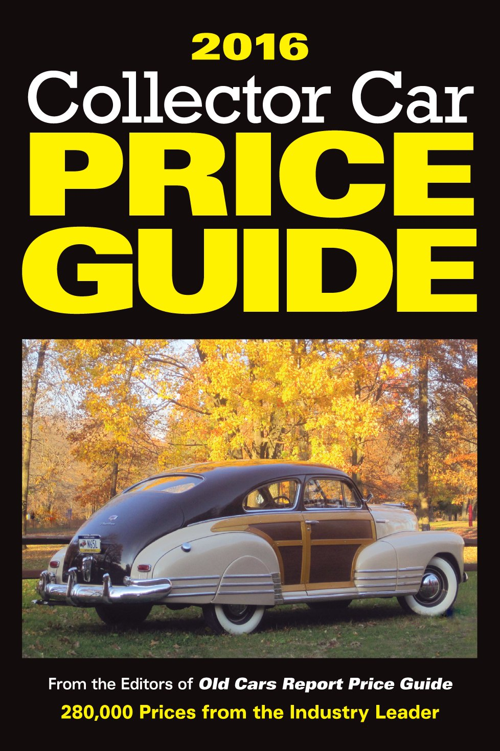 2016 Collector Car Price Guide: Old Cars Report Price Guide Editors ...
