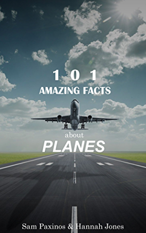 101 Amazing Facts About Planes: The Big Book of Plane Facts