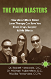 The Pain Blasters: How Class 4 Deep Tissue Laser Therapy Can Save You From Drugs, Surgery & Side Effects