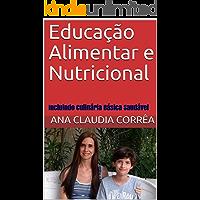 Educação Alimentar e Nutricional: Incluindo Culinária Básica Saudável