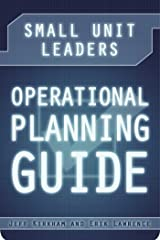 Small Unit Leaders Operational Planning Guide Kindle Edition