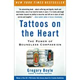 Tattoos on the Heart: The Power of Boundless Compassion
