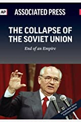 The Collapse of the Soviet Union: End of an Empire Kindle Edition