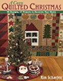 A Cozy Quilted Christmas: 90 Designs, 17 Projects to Decorate Your Home
