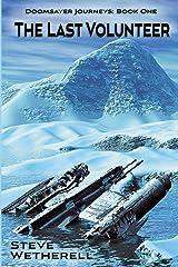 The Last Volunteer: The Doomsayer Journeys Book 1 Paperback