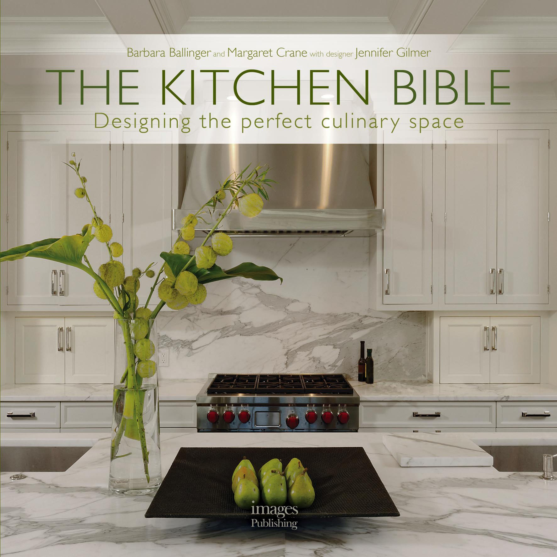 the kitchen bible designing the perfect culinary space barbara