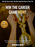 WIN THE CAREER GAME NOW!!: Find Your Career Purpose and Life Passion NOW!!