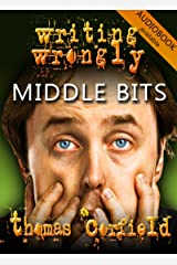 Writing Wrongly - The Middle Bits Kindle Edition