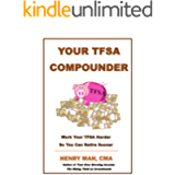 Your TFSA Compounder: Work Your TFSA Harder So You Can Retire Sooner