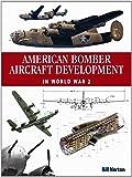 American Bomber Aircraft Development in World War 2