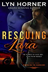 Rescuing Lara (Romancing the Guardians Book 1) Kindle Edition