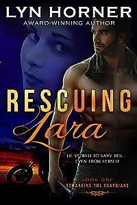 Rescuing Lara (Romancing the Guardians Book 1)