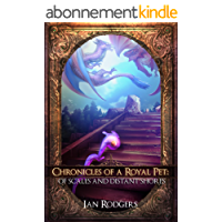 Chronicles of a Royal Pet: Of Scales and Distant Shores (Royal Ooze Chronicles Book 4) (English Edition)
