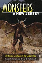 Monsters of New Jersey: Mysterious Creatures in the Garden State Kindle Edition