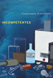 Incompetentes (Spanish Edition)