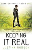 Keeping It Real (Quantum Gravity, Book 1): Quantum Gravity Book One