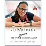 Jo Michaels - The Baking Author - A Cookbook for the Digital Age: as seen on YouTube