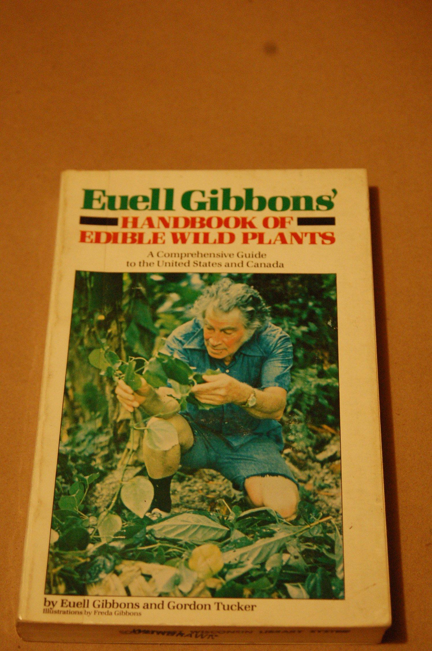 Euell Gibbons' Handbook of Edible Wild Plants: Euell. Gibbons:  9780915442782: Amazon.com: Books