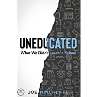 UnEducated: What We Didn't Learn In School (English Edition)