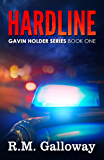 Hardline: A Suspenseful Crime Thriller in the Classic Noir Tradition (Gavin Holder Series Book 1) (English Edition)